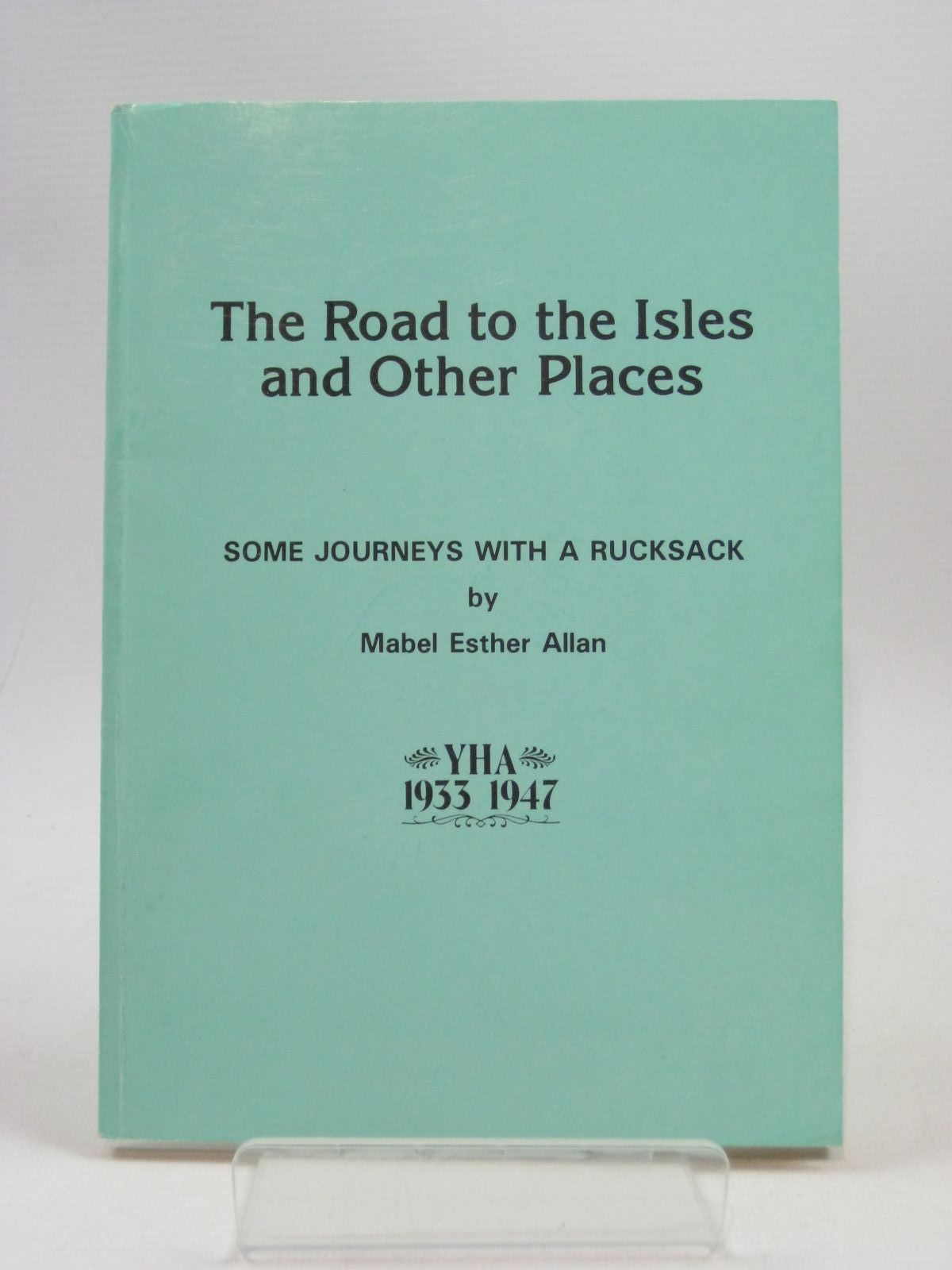 Photo of THE ROAD TO THE ISLES AND OTHER PLACES written by Allan, Mabel Esther published by The Bemrose Press Limited (STOCK CODE: 1404220)  for sale by Stella & Rose's Books