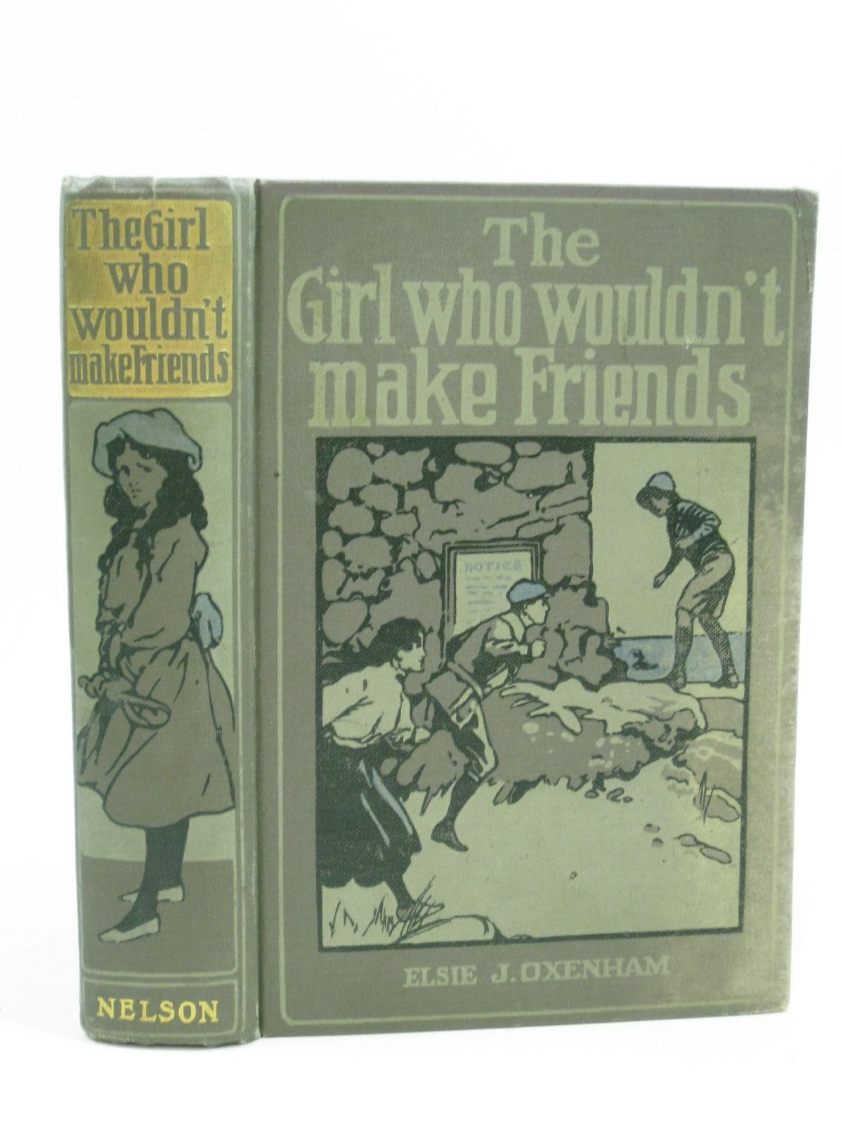 Photo of THE GIRL WHO WOULDN'T MAKE FRIENDS written by Oxenham, Elsie J. illustrated by Hickling, P.B. published by Thomas Nelson & Sons (STOCK CODE: 1404277)  for sale by Stella & Rose's Books