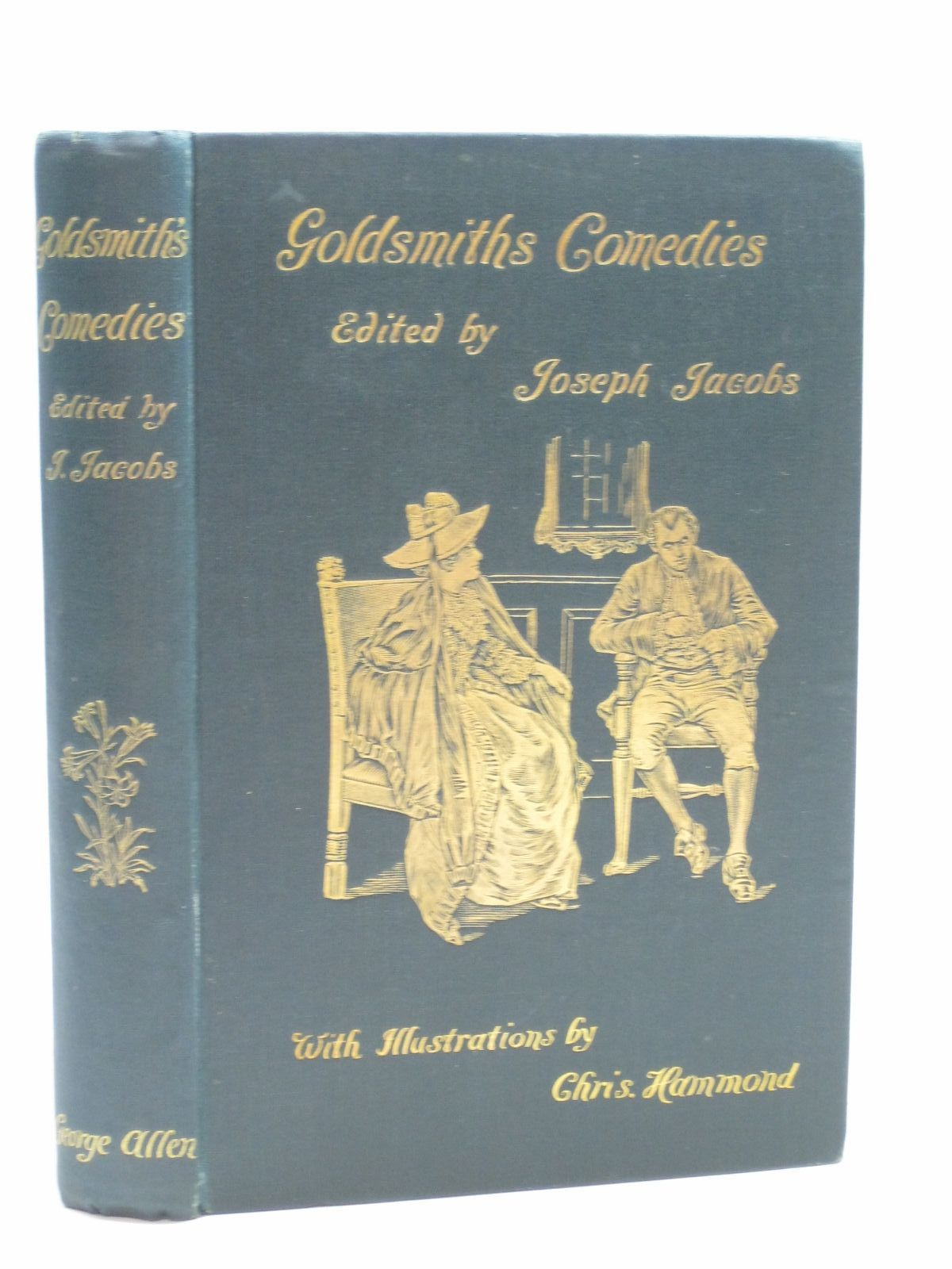 Photo of THE COMEDIES OF OLIVER GOLDSMITH written by Goldsmith, Oliver<br />Jacobs, Joseph illustrated by Hammond, Chris published by George Allen (STOCK CODE: 1404546)  for sale by Stella & Rose's Books