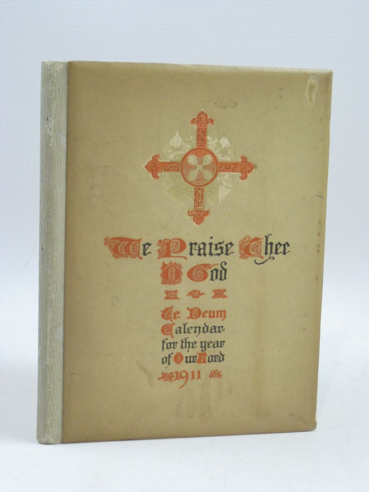 Photo of WE PRAISE THEE O GOD TE DEUM CALENDAR FOR 1911 published by Ernest Nister, E.P. Dutton & Co. (STOCK CODE: 1405096)  for sale by Stella & Rose's Books
