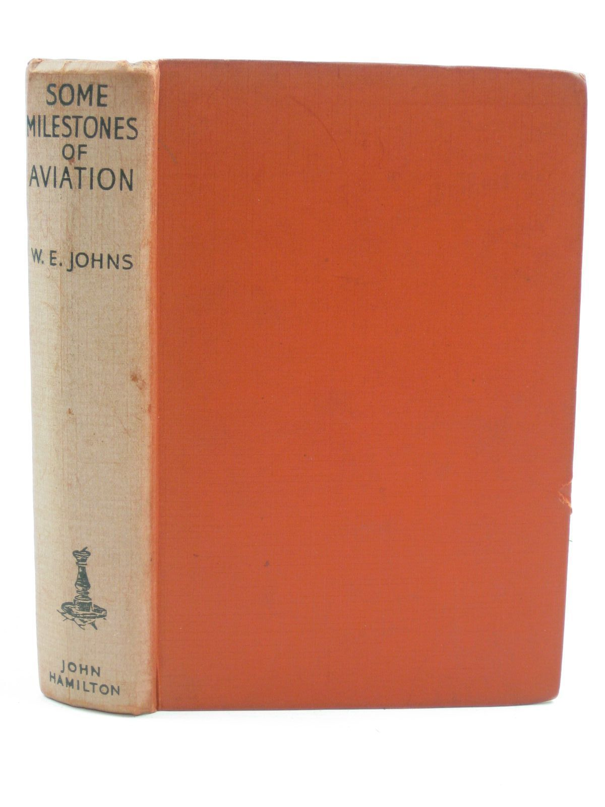 Photo of SOME MILESTONES IN AVIATION written by Johns, W.E. published by John Hamilton (STOCK CODE: 1406767)  for sale by Stella & Rose's Books