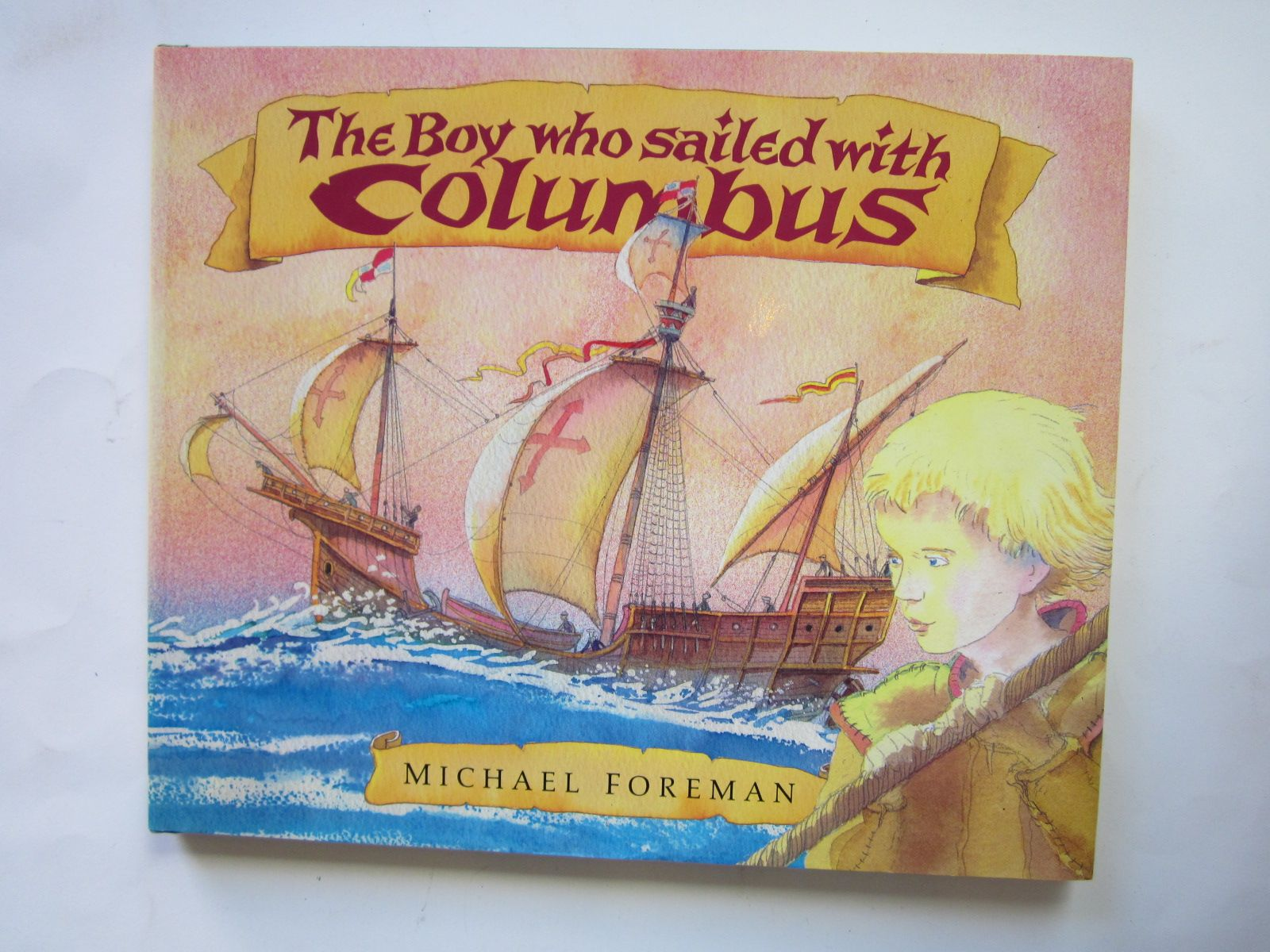 Photo of THE BOY WHO SAILED WITH COLUMBUS written by Foreman, Michael illustrated by Foreman, Michael published by Pavilion Books Ltd. (STOCK CODE: 1501125)  for sale by Stella & Rose's Books