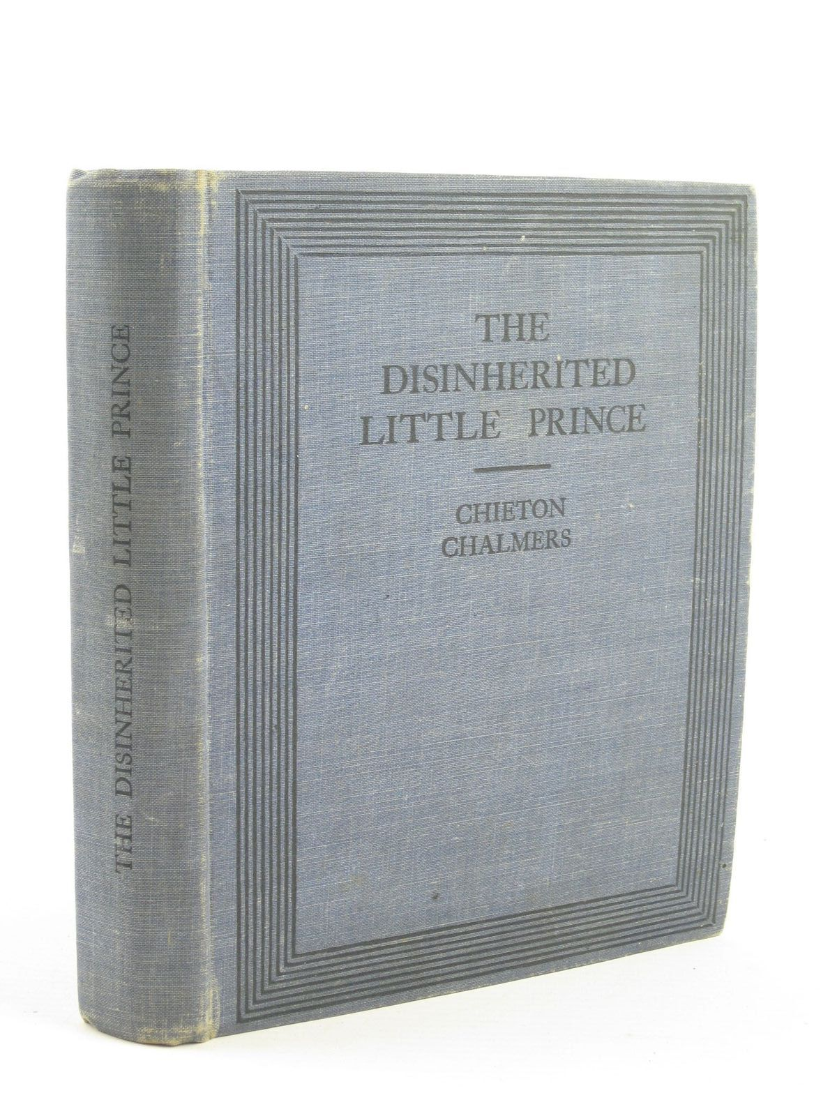 Photo of THE DISINHERITED LITTLE PRINCE written by Chalmers, Chieton published by Wells Gardner, Darton & Co. Ltd. (STOCK CODE: 1501548)  for sale by Stella & Rose's Books
