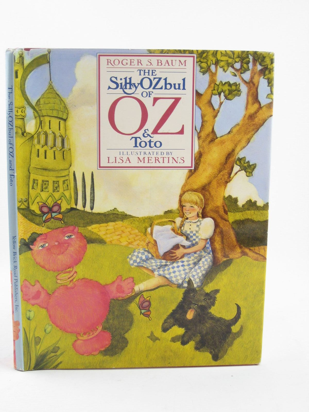 Photo of THE SILLYOZBUL OF OZ AND TOTO written by Baum, Roger S. illustrated by Mertins, Lisa published by Yellow Brick Road Publishers, Inc. (STOCK CODE: 1501979)  for sale by Stella & Rose's Books