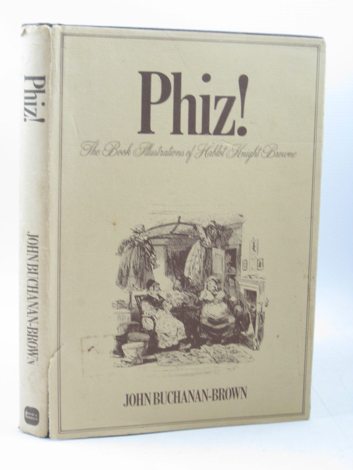 Photo of PHIZ! written by Buchanan-Brown, John illustrated by Browne, Hablot K. published by David & Charles (STOCK CODE: 1502924)  for sale by Stella & Rose's Books