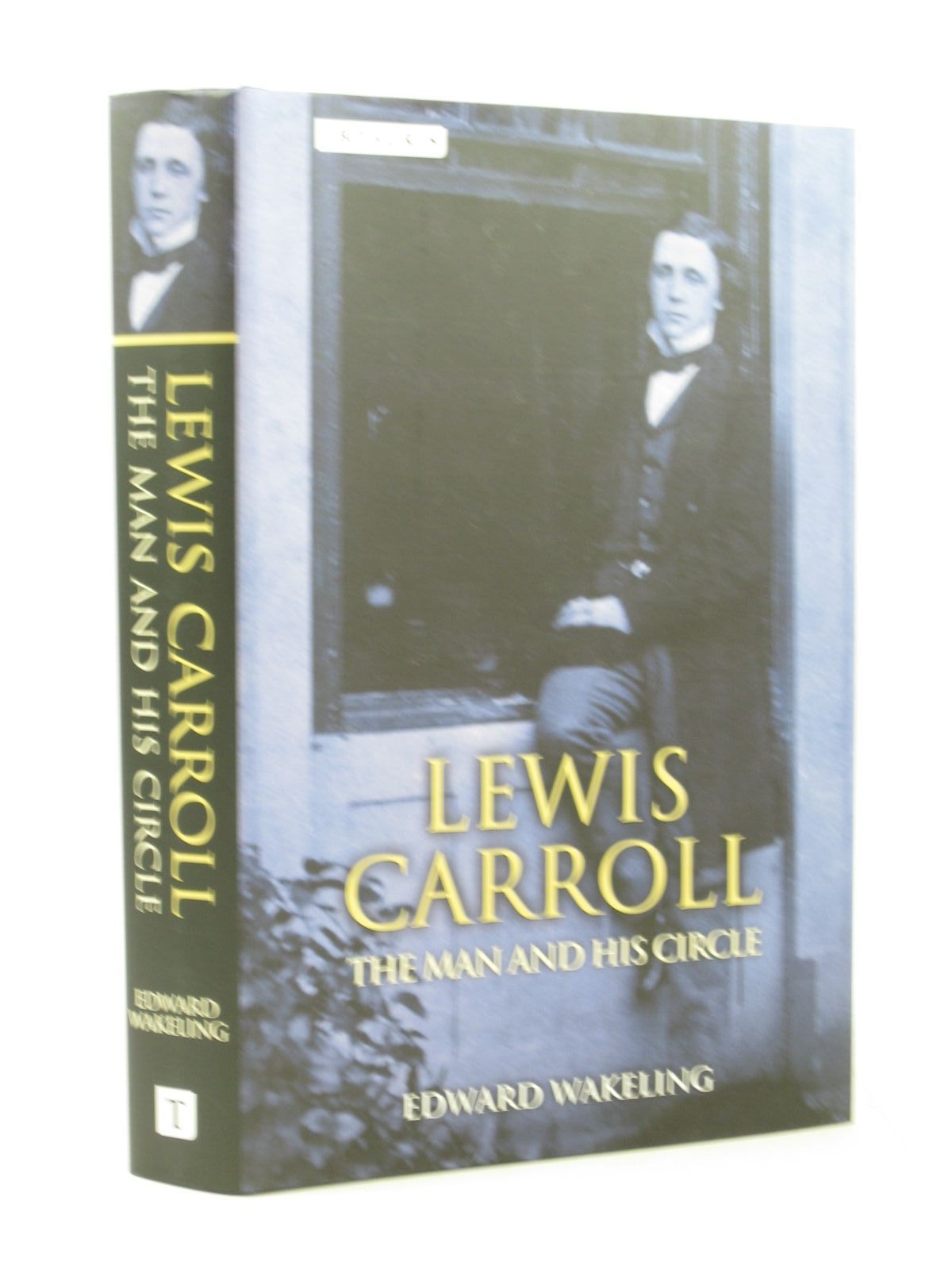 Photo of LEWIS CARROLL THE MAN AND HIS CIRCLE written by Wakeling, Edward published by I.B. Tauris & Co. Ltd. (STOCK CODE: 1503467)  for sale by Stella & Rose's Books