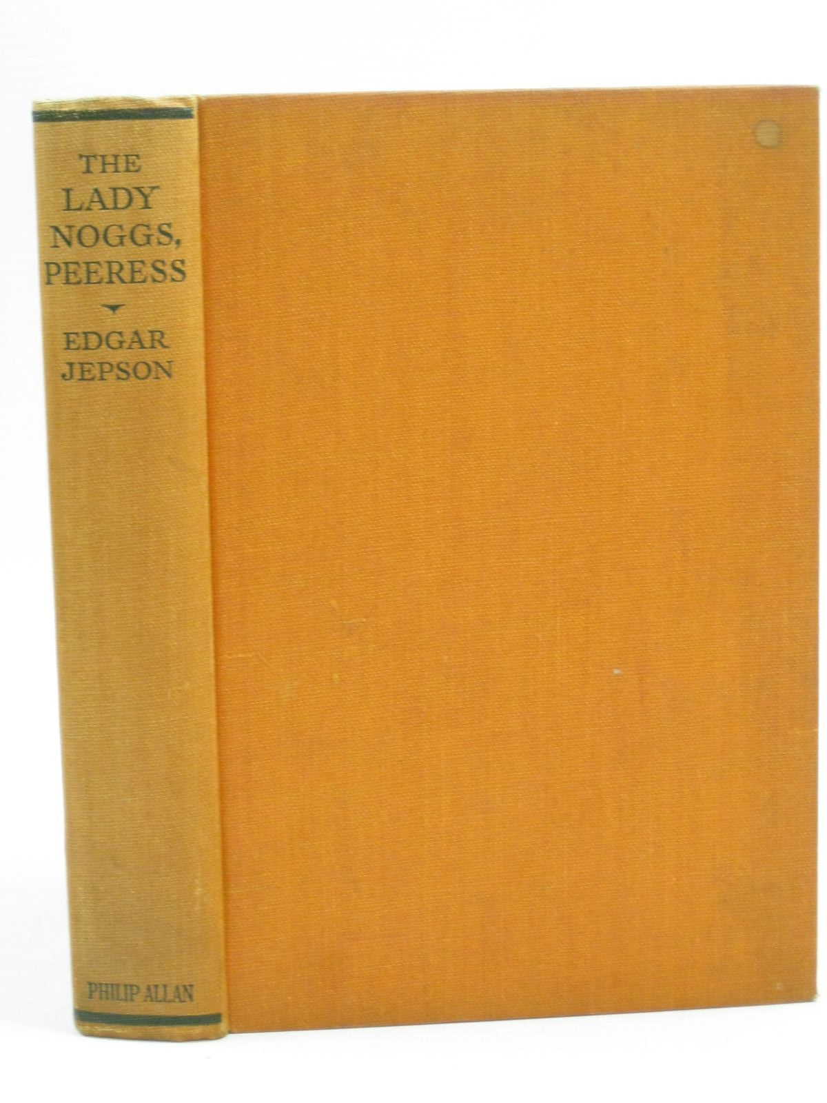 Photo of THE LADY NOGGS PEERESS written by Jepson, Edgar published by Philip Allan (STOCK CODE: 1504859)  for sale by Stella & Rose's Books