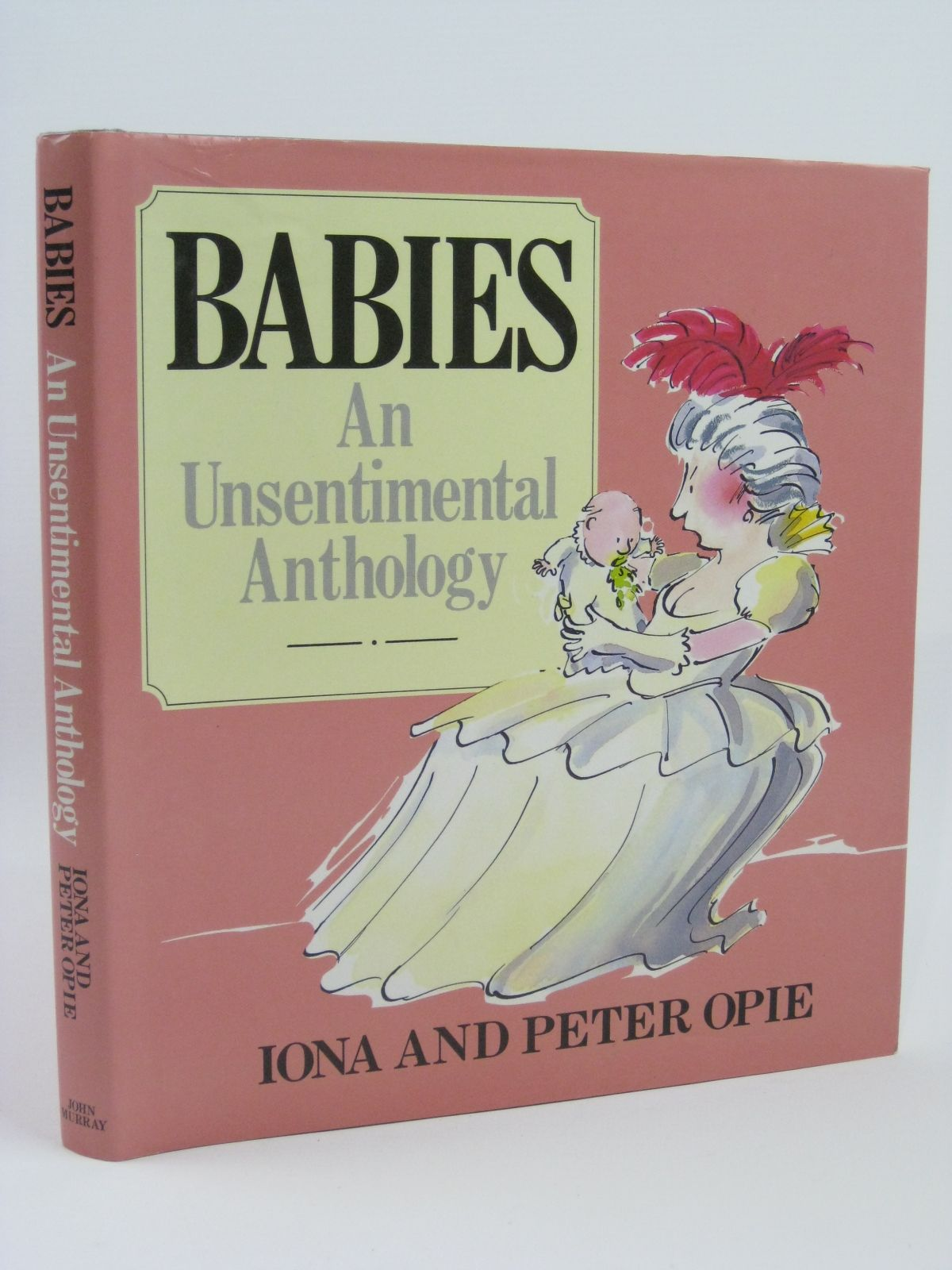 Photo of BABIES AN UNSENTIMENTAL ANTHOLOGY written by Opie, Iona<br />Opie, Peter illustrated by Graham, Bob published by John Murray (STOCK CODE: 1506564)  for sale by Stella & Rose's Books