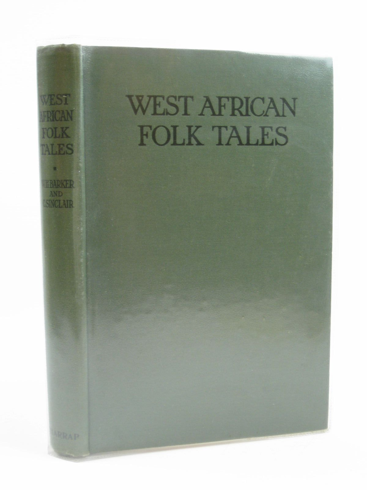 Photo of WEST AFRICAN FOLK-TALES written by Barker, W.H.<br />Sinclair, Cecilia illustrated by Sinclair, Cecilia published by George G. Harrap & Co. (STOCK CODE: 1507057)  for sale by Stella & Rose's Books