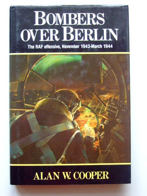 Photo of BOMBERS OVER BERLIN written by Cooper, Alan. W. published by Patrick Stephens Limited (STOCK CODE: 1601393)  for sale by Stella & Rose's Books