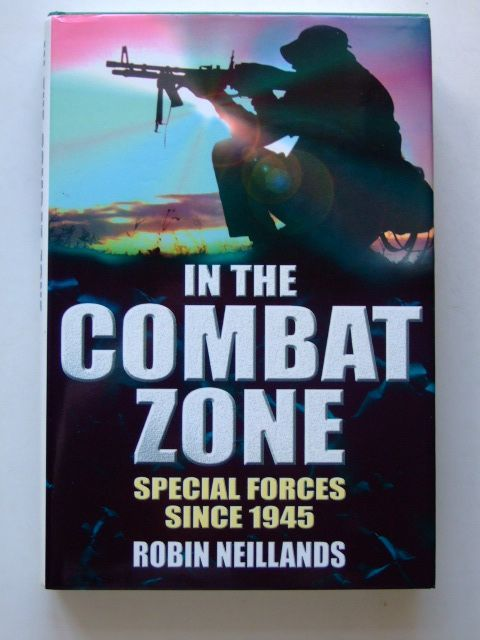 Photo of IN THE COMBAT ZONE SPECIAL FORCES SINCE 1945 written by Neillands, Robin published by Weidenfeld and Nicolson (STOCK CODE: 1601456)  for sale by Stella & Rose's Books