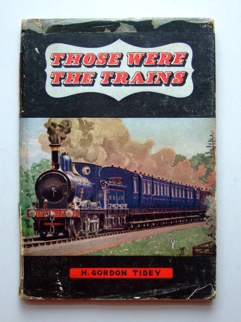 Photo of THOSE WERE THE TRAINS written by Tidey, H. Gordon published by Ian Allan (STOCK CODE: 1601531)  for sale by Stella & Rose's Books