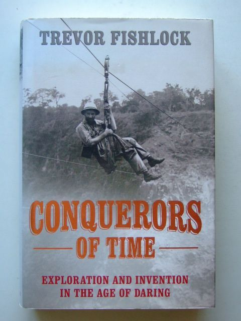 Photo of CONQUERORS OF TIME EXPLORATION AND INVENTION IN THE AGE OF DARING written by Fishlock, Trevor published by John Murray (STOCK CODE: 1601536)  for sale by Stella & Rose's Books
