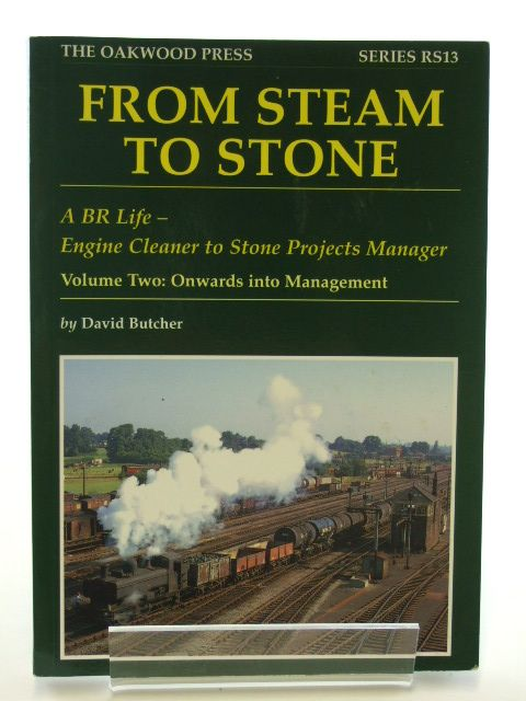 Photo of FROM STEAM TO STONE VOLUME TWO: ONWARDS INTO MANAGEMENT written by Butcher, D.N. published by The Oakwood Press (STOCK CODE: 1601981)  for sale by Stella & Rose's Books
