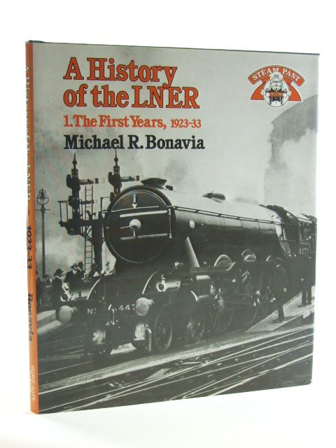 Photo of A HISTORY OF THE LNER 1 THE EARLY YEARS, 1923-33 written by Bonavia, Michael R. published by Studio Editions (STOCK CODE: 1602323)  for sale by Stella & Rose's Books