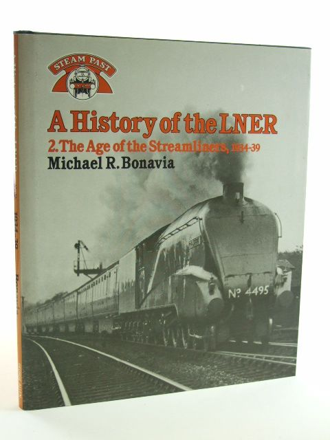 Photo of A HISTORY OF THE LNER 2. THE AGE OF THE STREAMLINERS, 1934-39 written by Bonavia, Michael R. published by Studio Editions, George Allen & Unwin (STOCK CODE: 1602324)  for sale by Stella & Rose's Books