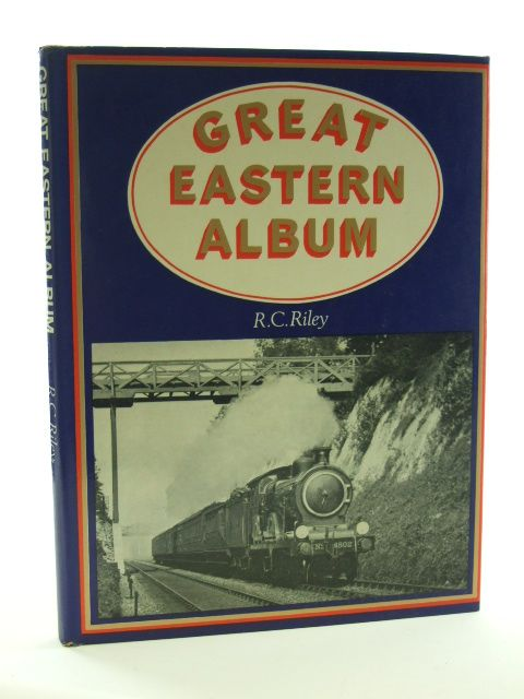 Photo of GREAT EASTERN ALBUM written by Riley, R.C. published by Ian Allan (STOCK CODE: 1602456)  for sale by Stella & Rose's Books
