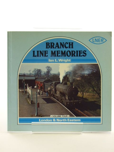 Photo of BRANCH LINE MEMORIES VOL. 4 LONDON & NORTH EASTERN written by Wright, Ian L. published by Atlantic Transport Publishers (STOCK CODE: 1602465)  for sale by Stella & Rose's Books