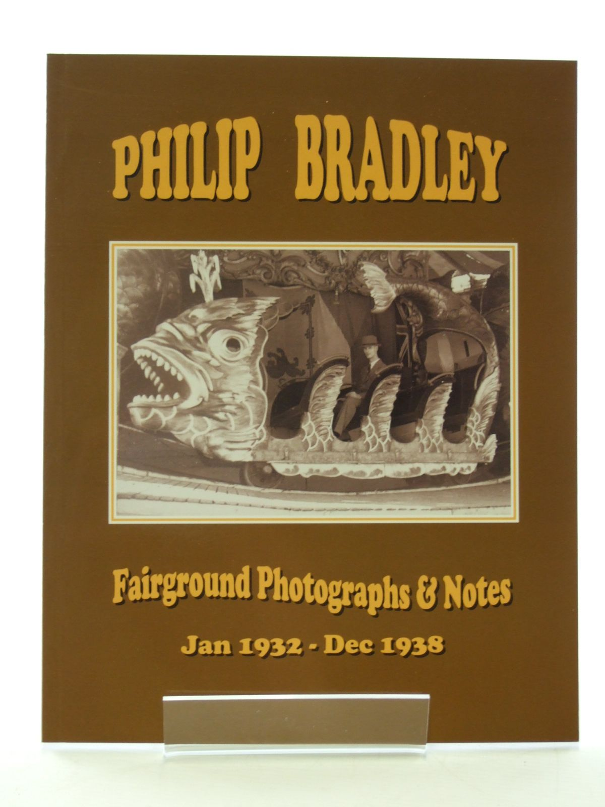 Photo of PHILIP BRADLEY FAIRGROUND PHOTOGRAPHS & NOTES written by Scrivens, Kevin<br />Smith, Stephen published by New Era Publications (STOCK CODE: 1602766)  for sale by Stella & Rose's Books