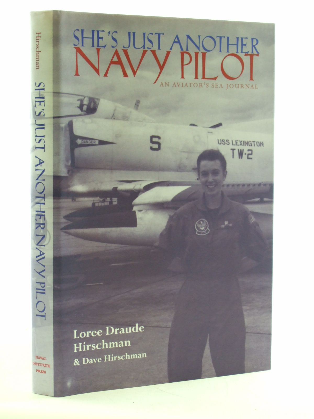 Photo of SHE'S JUST ANOTHER NAVY PILOT written by Hirschman, Loree Draude<br />Hirschman, Dave published by Naval Institute Press (STOCK CODE: 1603856)  for sale by Stella & Rose's Books