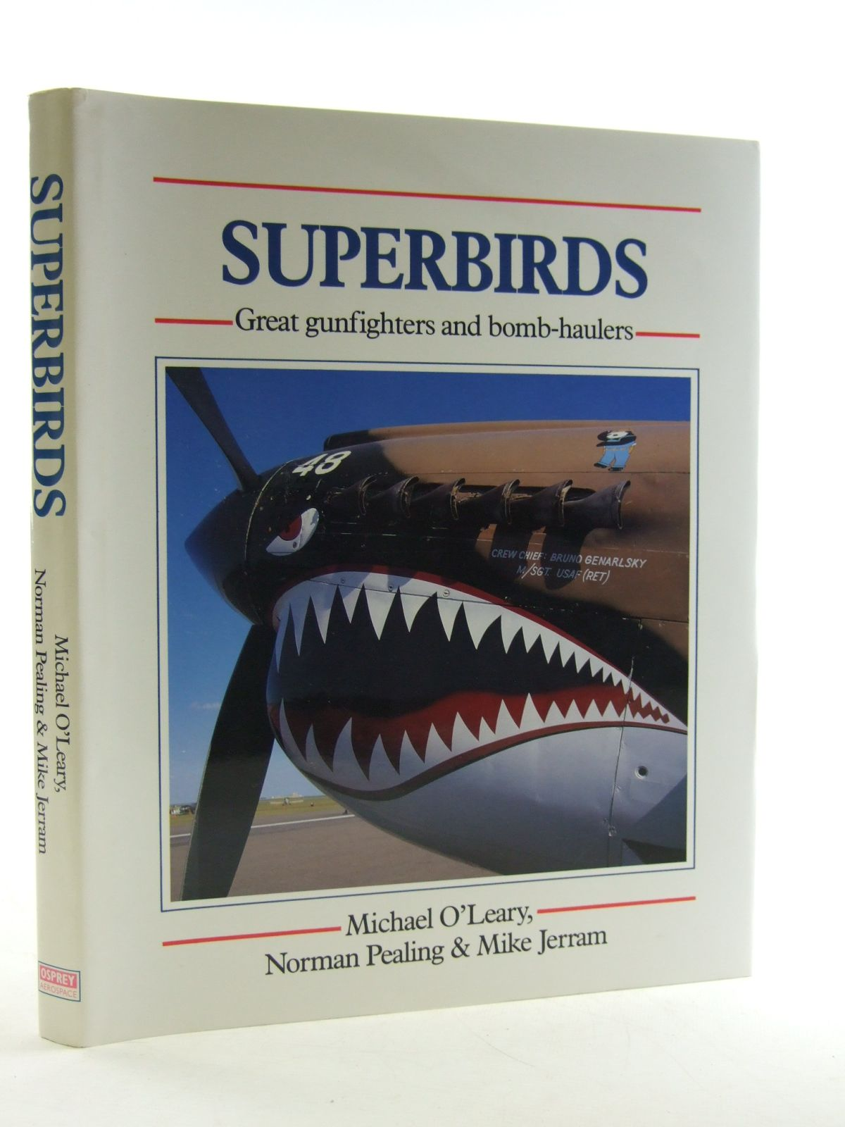 Photo of SUPERBIRDS GREAT GUNFIGHTERS AND BOMB-HAULERS written by O'Leary, Michael<br />Pealing, Norman<br />Jerram, Mike published by Osprey Aerospace (STOCK CODE: 1603913)  for sale by Stella & Rose's Books
