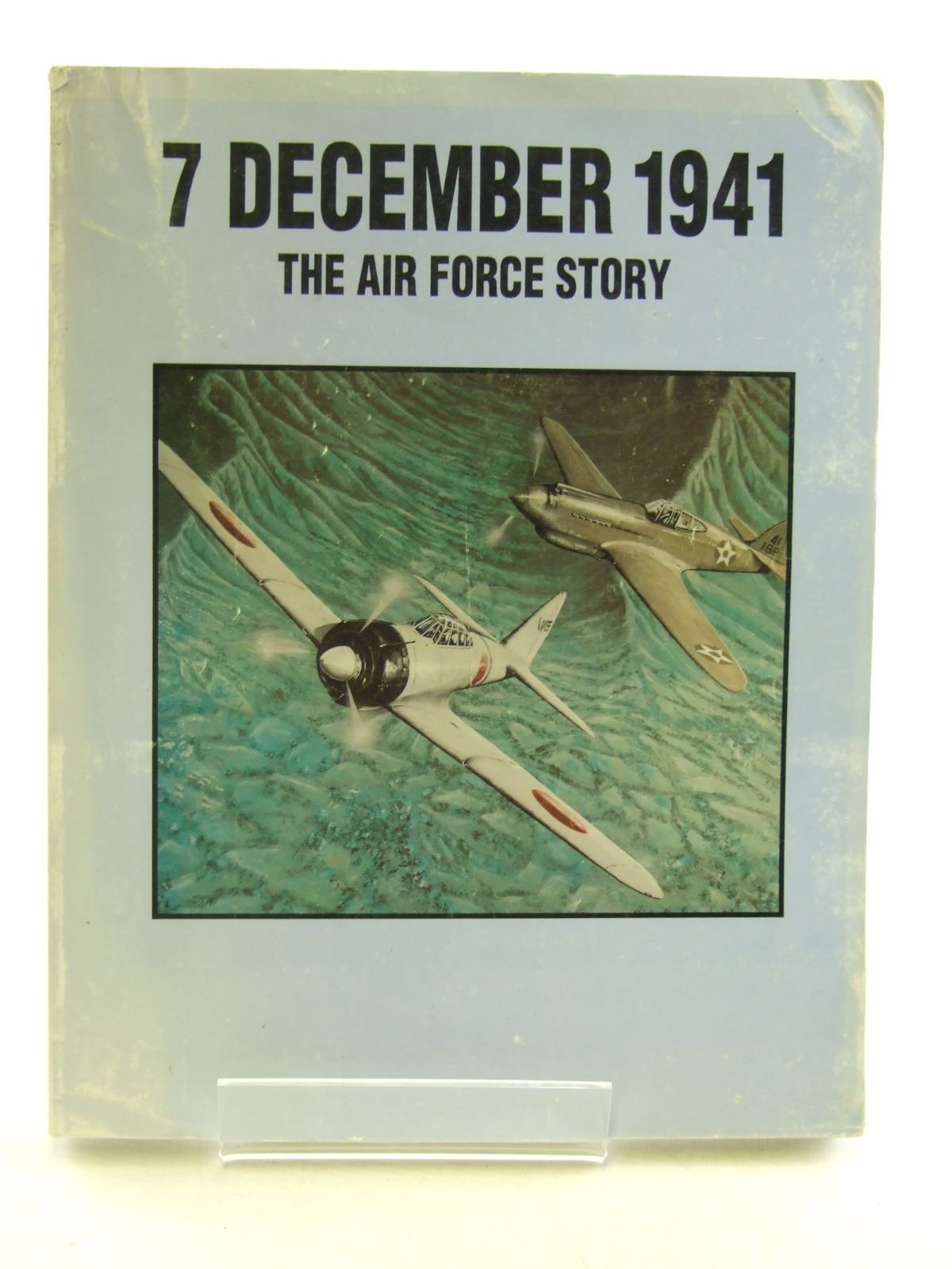 Photo of 7 DECEMBER 1941 THE AIR FORCE STORY written by Arakaki, Leatrice R.<br />Kuborn, John R. published by Pacific Air Forces (STOCK CODE: 1603957)  for sale by Stella & Rose's Books