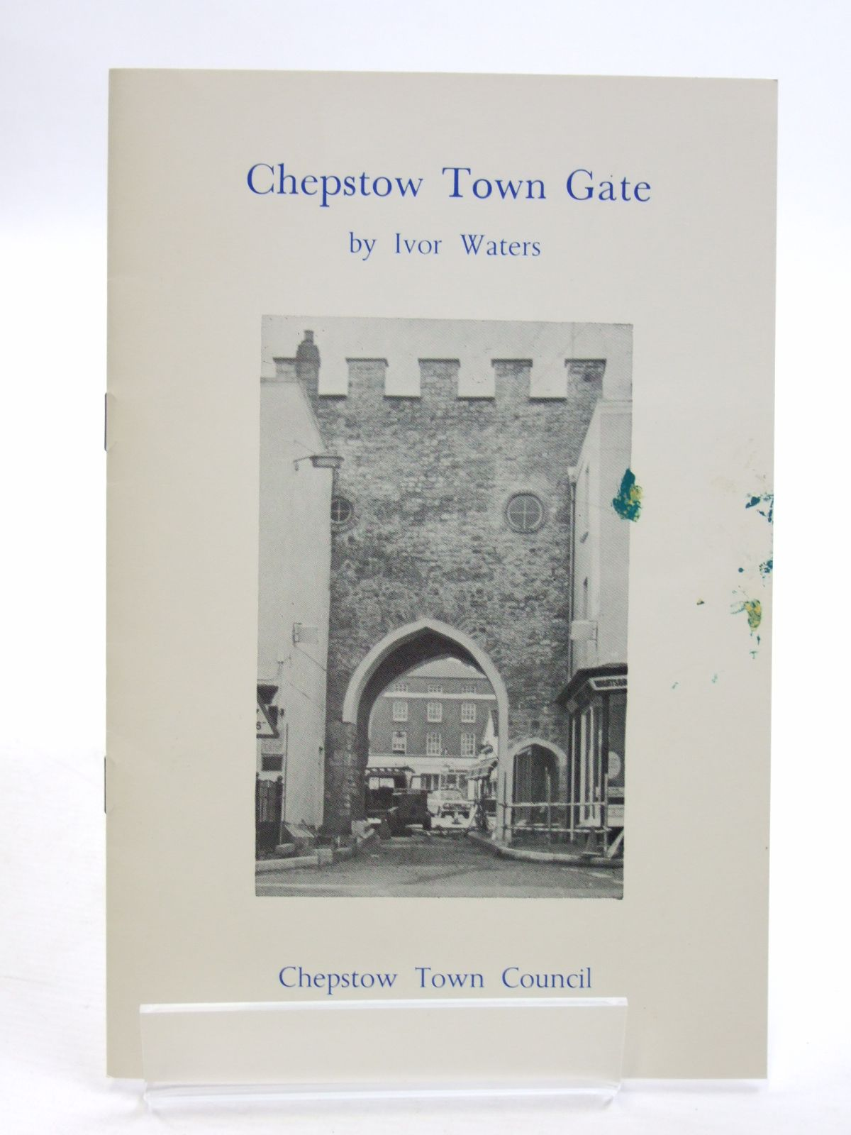 Photo of CHEPSTOW TOWN GATE written by Waters, Ivor illustrated by Waters, Mercedes published by Chepstow Town Council (STOCK CODE: 1604129)  for sale by Stella & Rose's Books