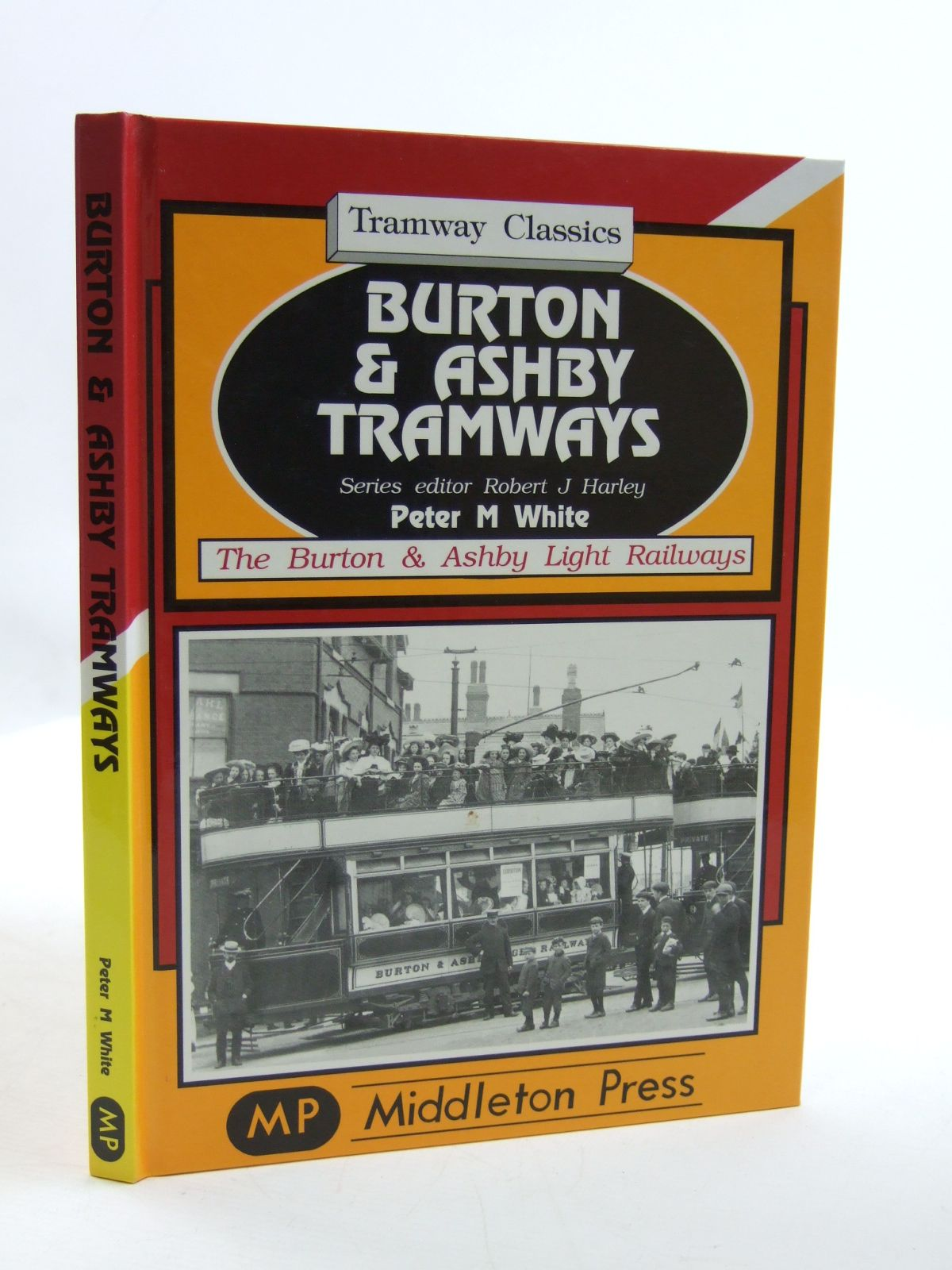 Photo of BURTON & ASHBY TRAMWAYS written by White, Peter M. published by Middleton Press (STOCK CODE: 1604136)  for sale by Stella & Rose's Books
