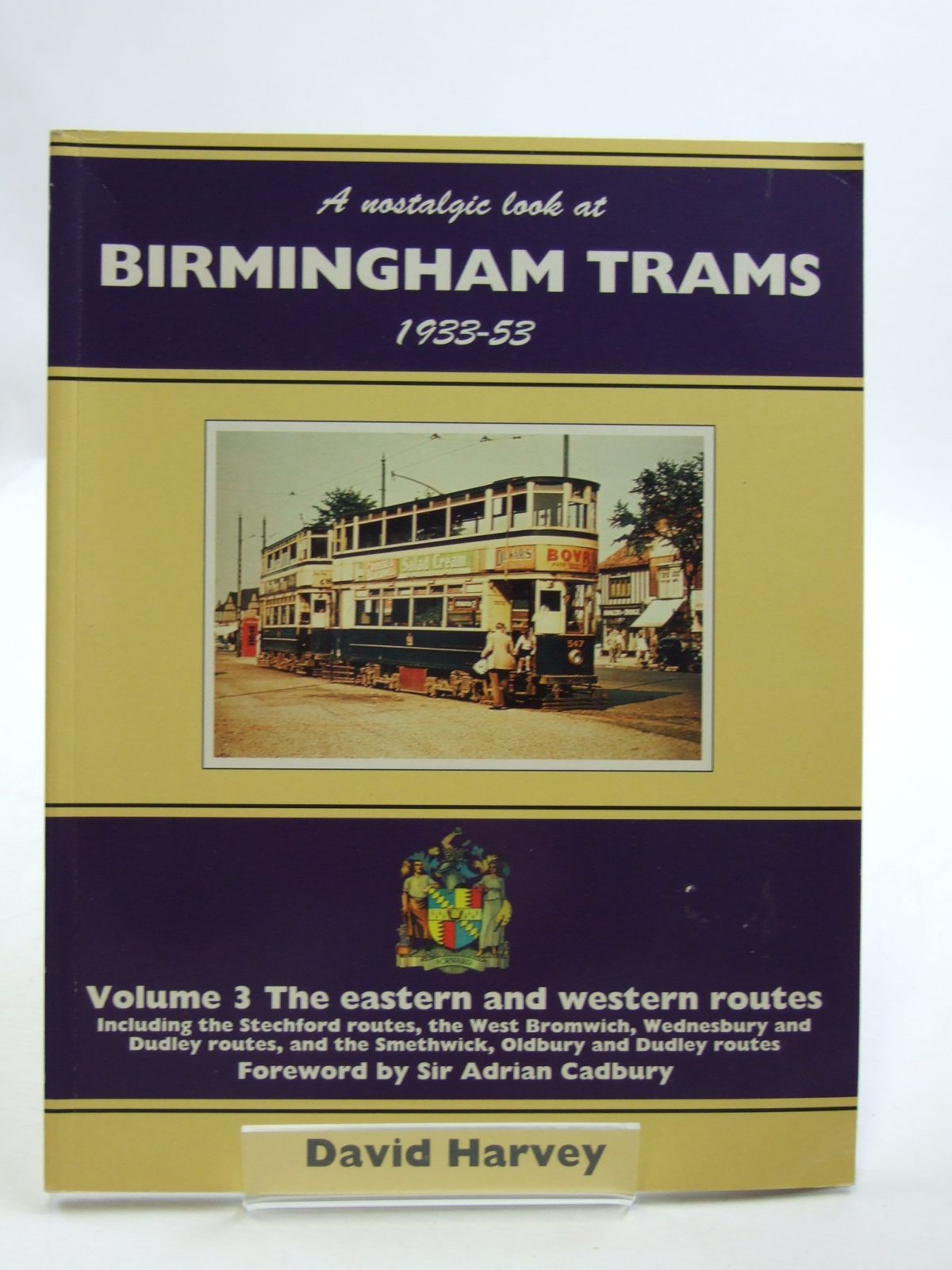 Photo of A NOSTALGIC LOOK AT BIRMINGHAM TRAMS 1933-53 VOLUME 3 written by Harvey, David published by Silver Link Publishing (STOCK CODE: 1604309)  for sale by Stella & Rose's Books