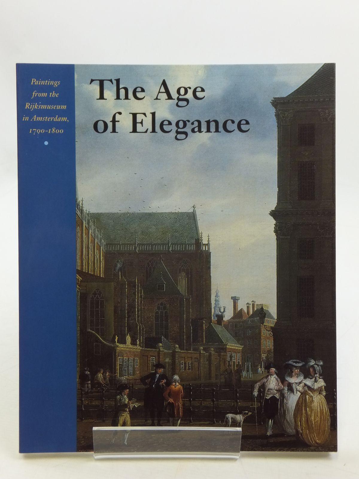 Photo of THE AGE OF ELEGANCE written by Loos, Wiepke<br />Jansen, Guido<br />Kloek, Wouter published by Rijksmuseum Amsterdam, Waanders (STOCK CODE: 1604908)  for sale by Stella & Rose's Books