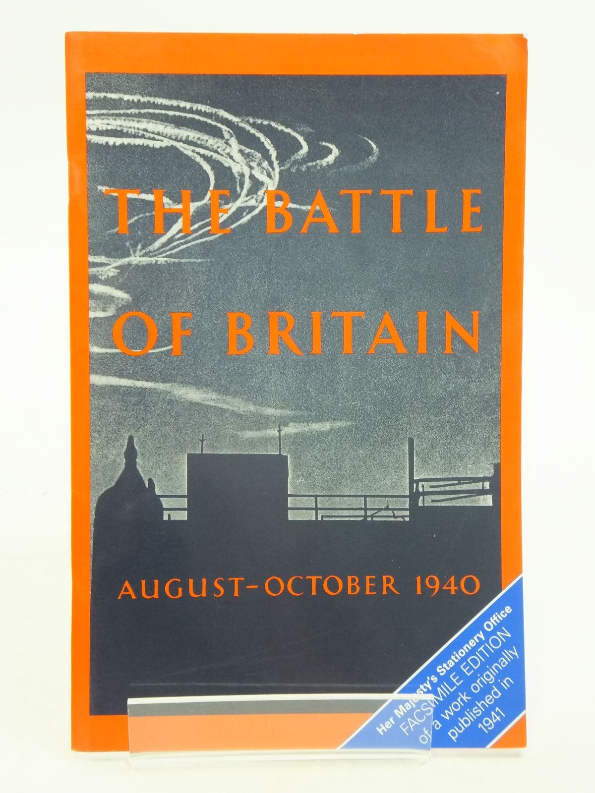 Photo of THE BATTLE OF BRITAIN AUGUST - OCTOBER 1940 FACSIMILE EDITION published by HMSO (STOCK CODE: 1604954)  for sale by Stella & Rose's Books
