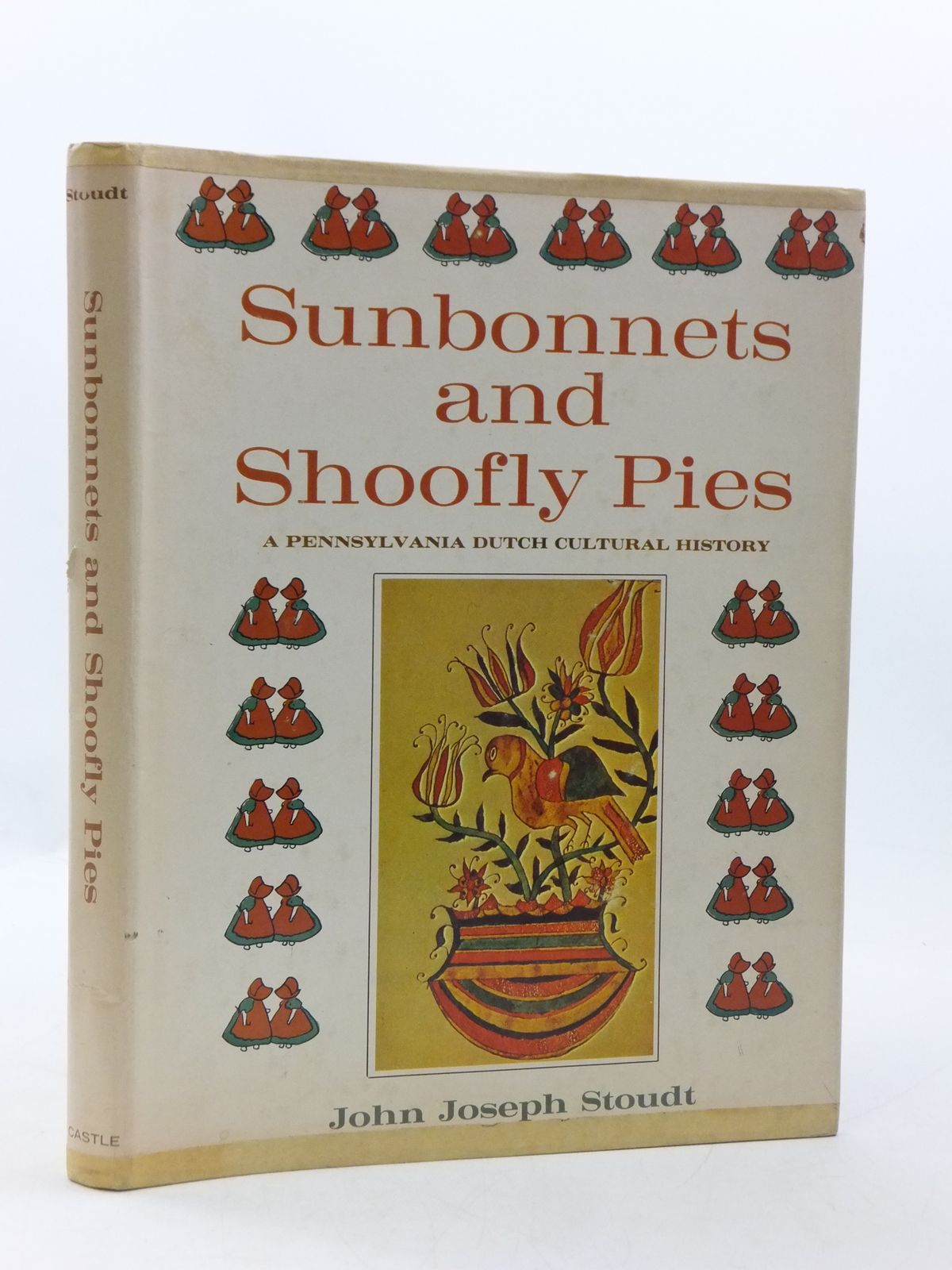Photo of SUNBONNETS AND SHOOFLY PIES written by Stoudt, John Joseph published by Castle Books (STOCK CODE: 1605065)  for sale by Stella & Rose's Books