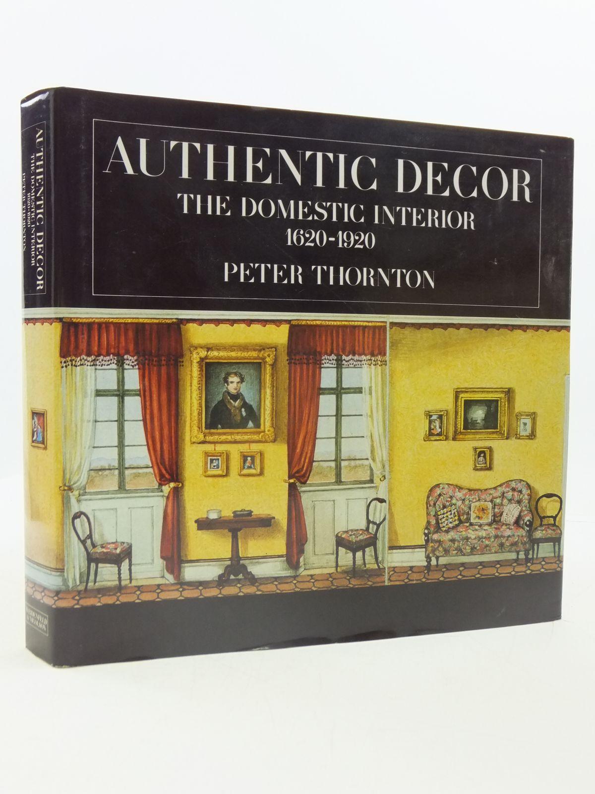 Photo of AUTHENTIC DECOR THE DOMESTIC INTERIOR 1620-1920