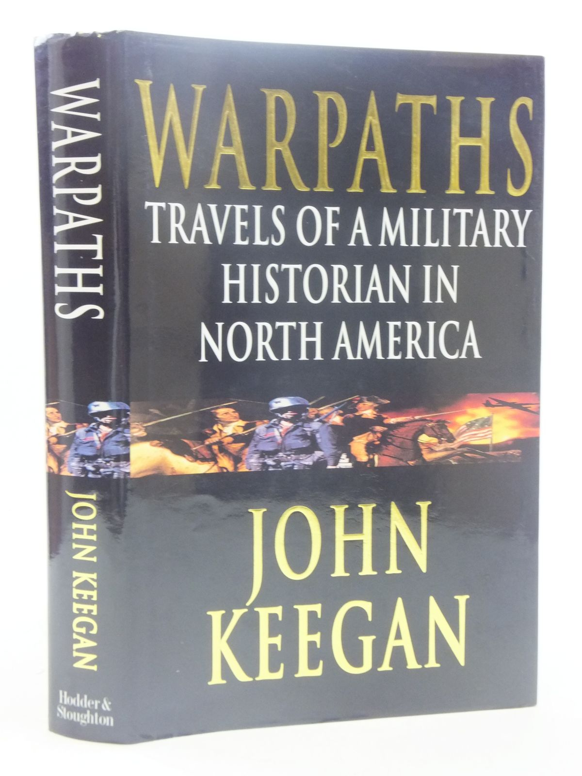 Photo of WARPATHS: TRAVELS OF A MILITARY HISTORIAN IN NORTH AMERICA written by Keegan, John published by Hodder & Stoughton (STOCK CODE: 1605145)  for sale by Stella & Rose's Books