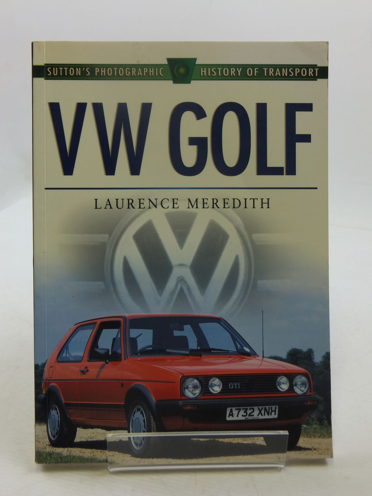 Photo of VW GOLF written by Meredith, Laurence published by Sutton Publishing (STOCK CODE: 1605178)  for sale by Stella & Rose's Books