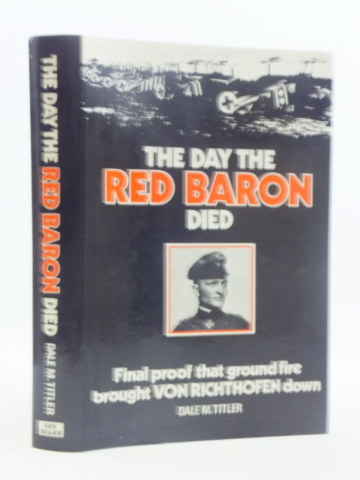 Photo of THE DAY THE RED BARON DIED written by Titler, Dale M. published by Ian Allan Ltd. (STOCK CODE: 1605220)  for sale by Stella & Rose's Books