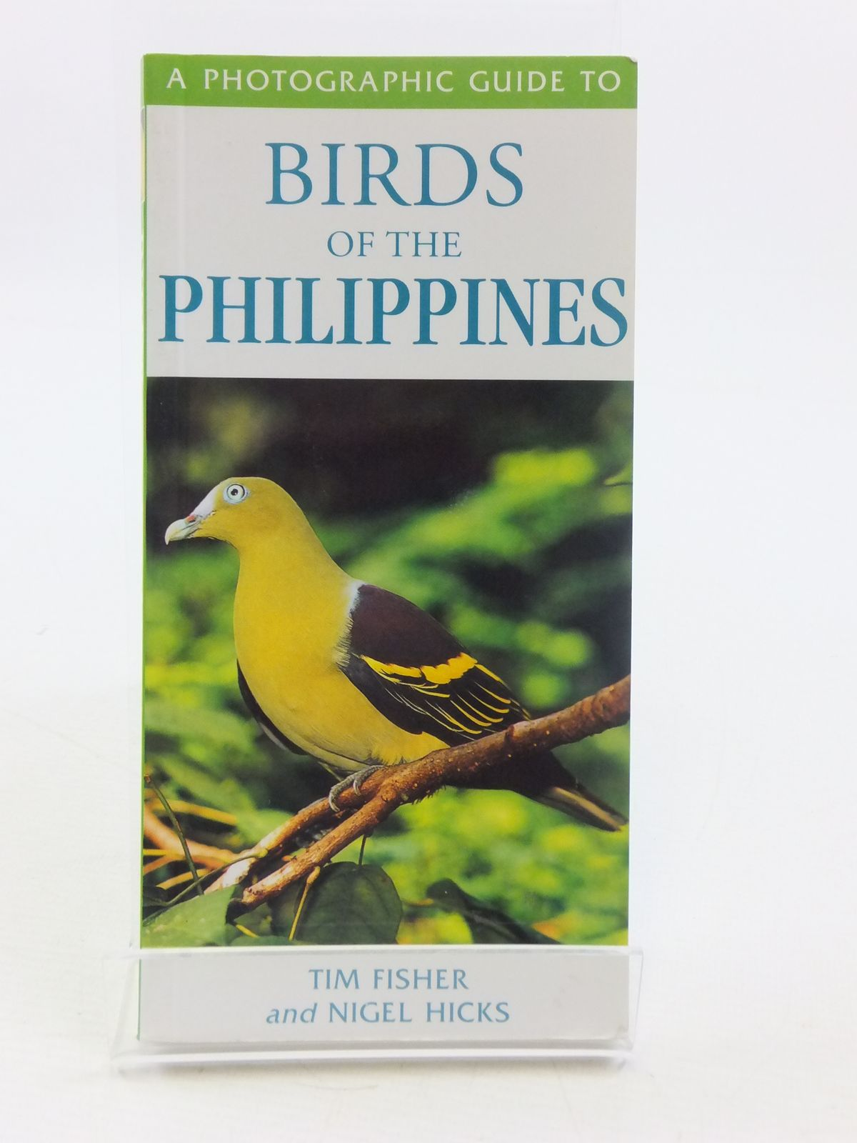 Photo of A PHOTOGRAPHIC GUIDE TO BIRDS OF THE PHILIPPINES written by Fisher, Tim<br />Hicks, Nigel published by New Holland (STOCK CODE: 1605282)  for sale by Stella & Rose's Books