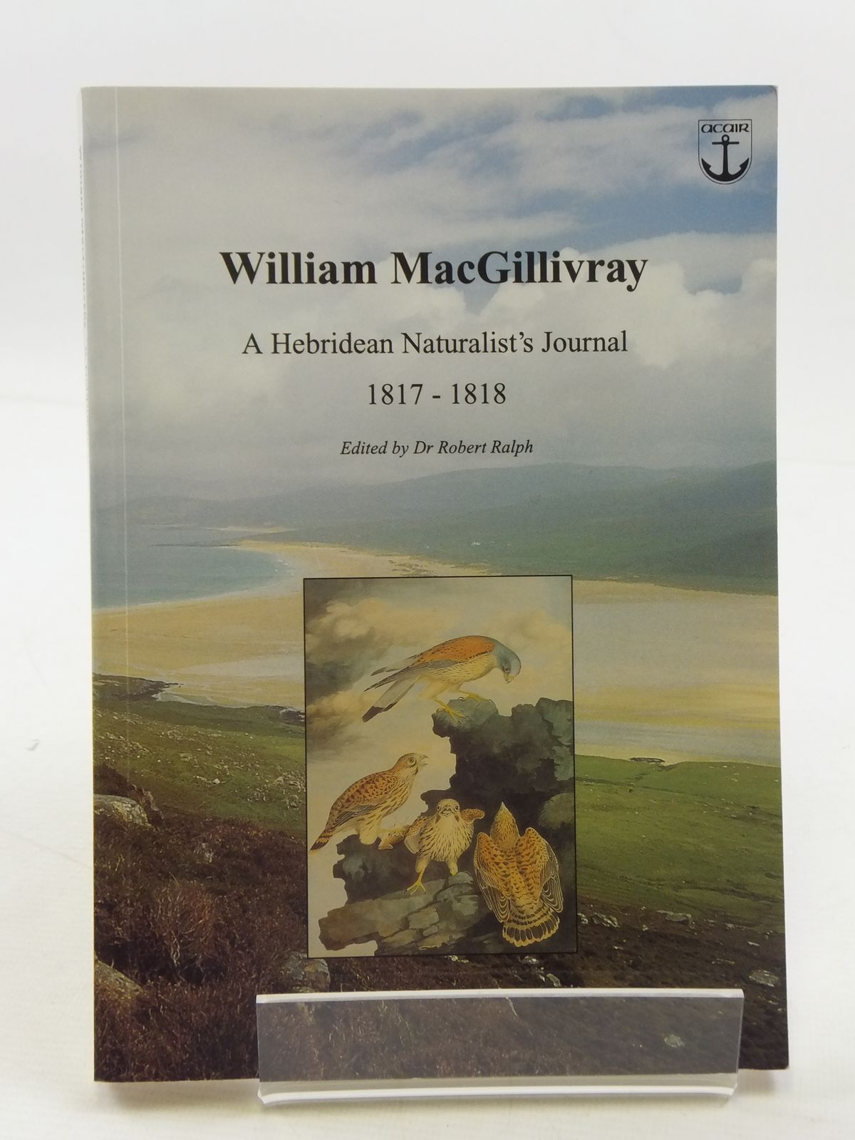 Photo of WILLIAM MACGILLIVRAY A HEBRIDEAN NATURALIST'S JOURNAL 1817-1817