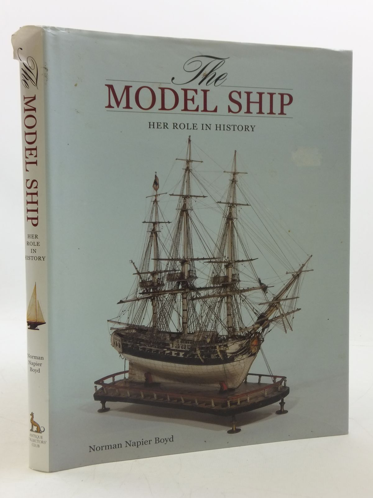 Photo of THE MODEL SHIP HER ROLE IN HISTORY written by Boyd, Norman Napier published by Antique Collectors' Club (STOCK CODE: 1605317)  for sale by Stella & Rose's Books