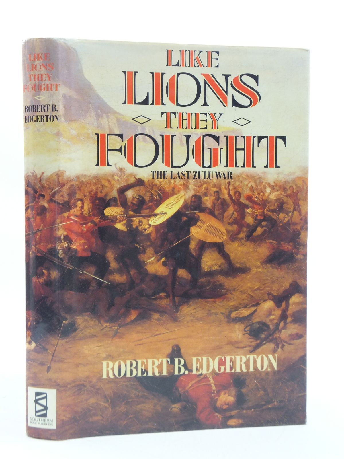 Photo of LIKE LIONS THEY FOUGHT written by Edgerton, Robert B. published by Southern Book Publishers (STOCK CODE: 1605330)  for sale by Stella & Rose's Books