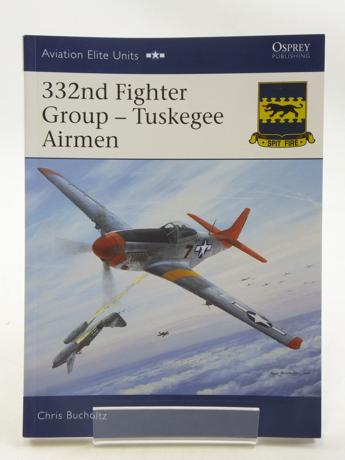 Photo of 332ND FIGHTER GROUP - TUSKEGEE AIRMEN written by Bucholtz, Chris published by Osprey Publishing (STOCK CODE: 1605361)  for sale by Stella & Rose's Books