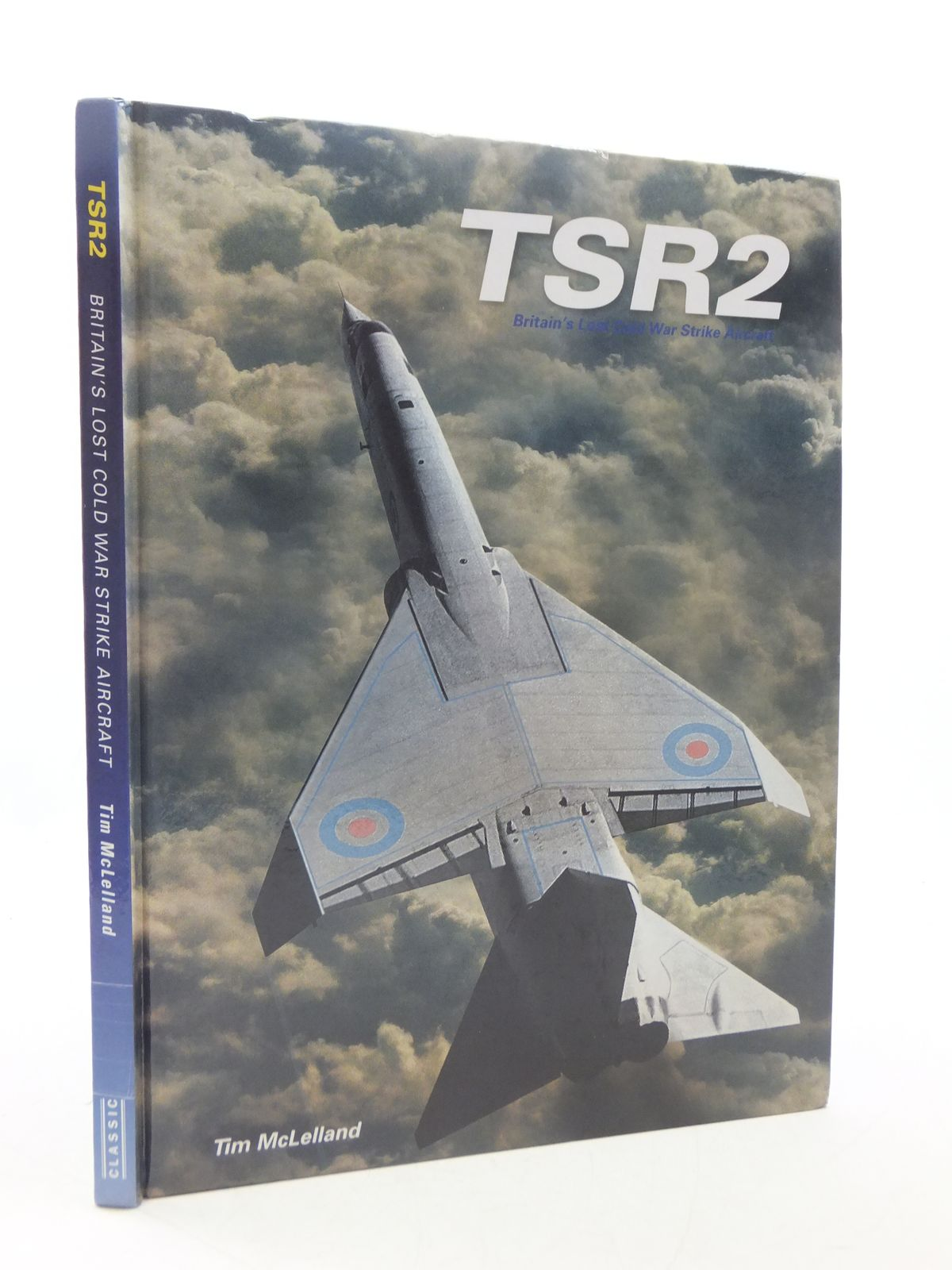 Photo of TSR2 BRITAIN'S LOST COLW WAR STRIKE AIRCRAFT written by McLelland, Tim published by Ian Allan (STOCK CODE: 1605424)  for sale by Stella & Rose's Books