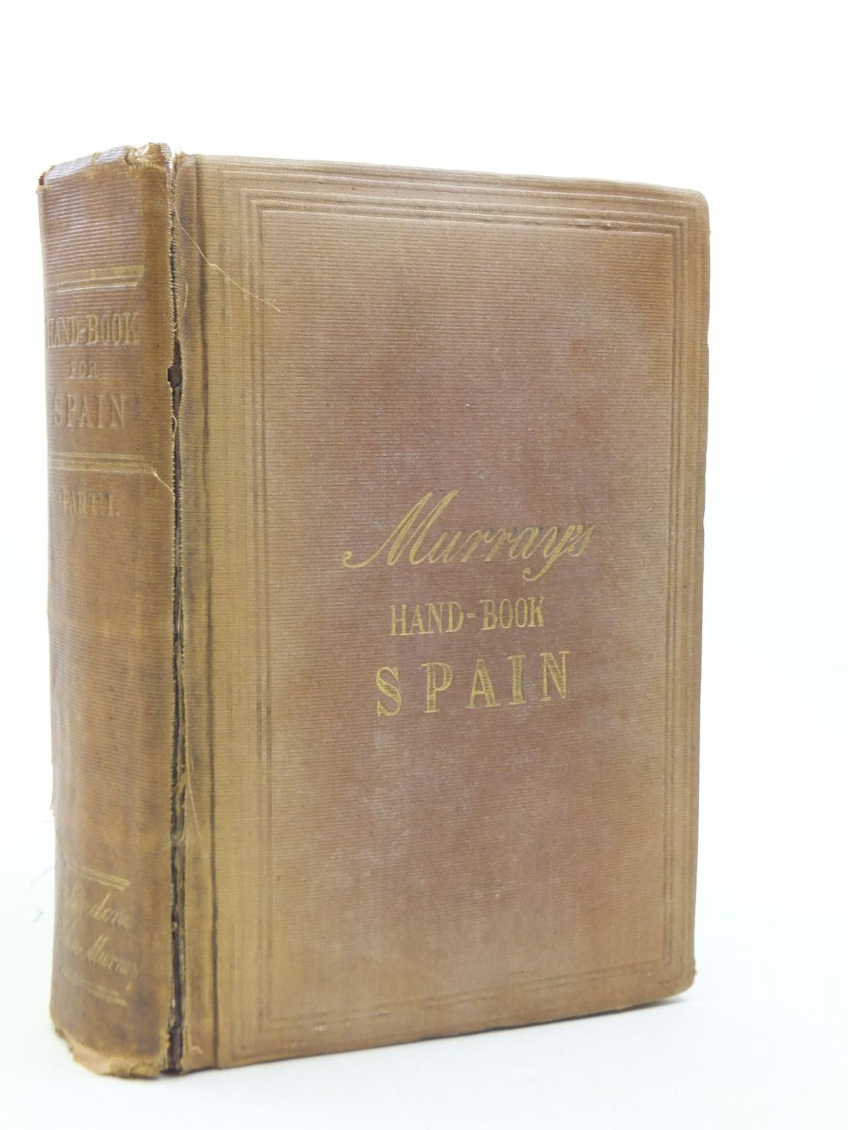 Photo of A HANDBOOK FOR TRAVELLERS IN SPAIN IN TWO PARTS - PART 1 written by Ford, Richard published by John Murray (STOCK CODE: 1605432)  for sale by Stella & Rose's Books