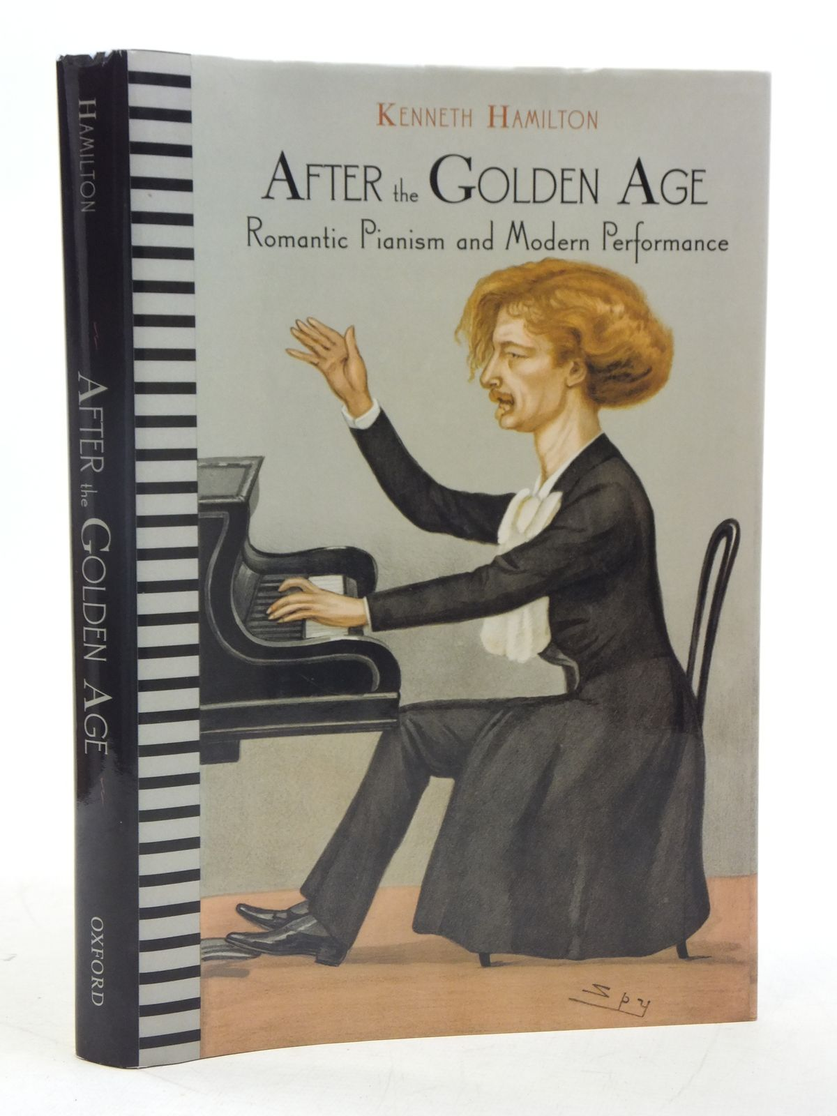 Photo of AFTER THE GOLDEN AGE ROMANTIC PIANISM AND MODERN PERFORMANANCE written by Hamilton, Kenneth published by Oxford University Press (STOCK CODE: 1605530)  for sale by Stella & Rose's Books