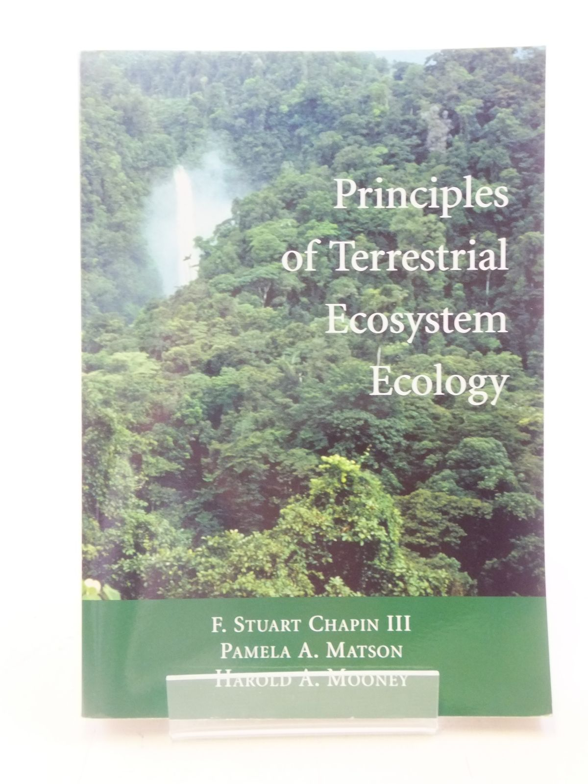 Photo of PRINCIPLES OF TERRESTRIAL ECOSYSTEM ECOLOGY written by Chapin, F. Stuart<br />Matson, Pamela A.<br />Mooney, Harold A. published by Springer (STOCK CODE: 1605830)  for sale by Stella & Rose's Books