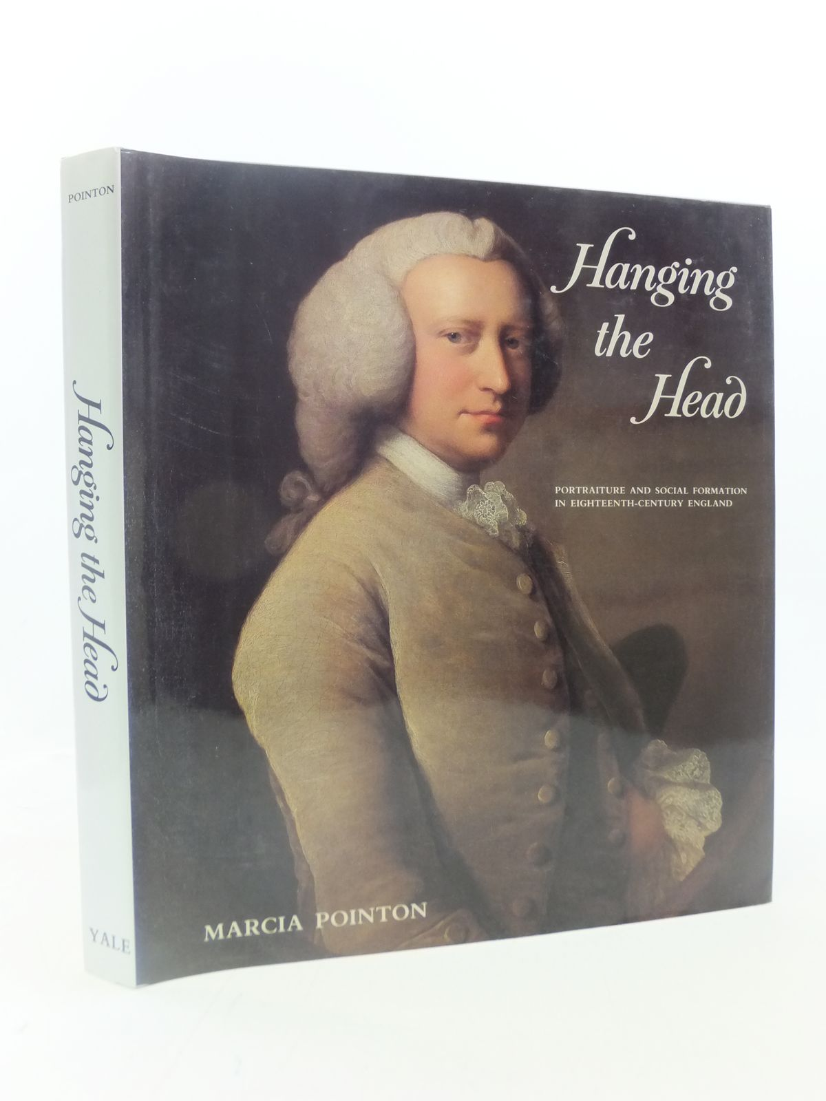 Photo of HANGING THE HEAD: PORTRAITURE AND SOCIAL FORMATION IN EIGHTEENTH-CENTURY ENGLAND written by Pointon, Marcia R. published by Yale University Press (STOCK CODE: 1605836)  for sale by Stella & Rose's Books