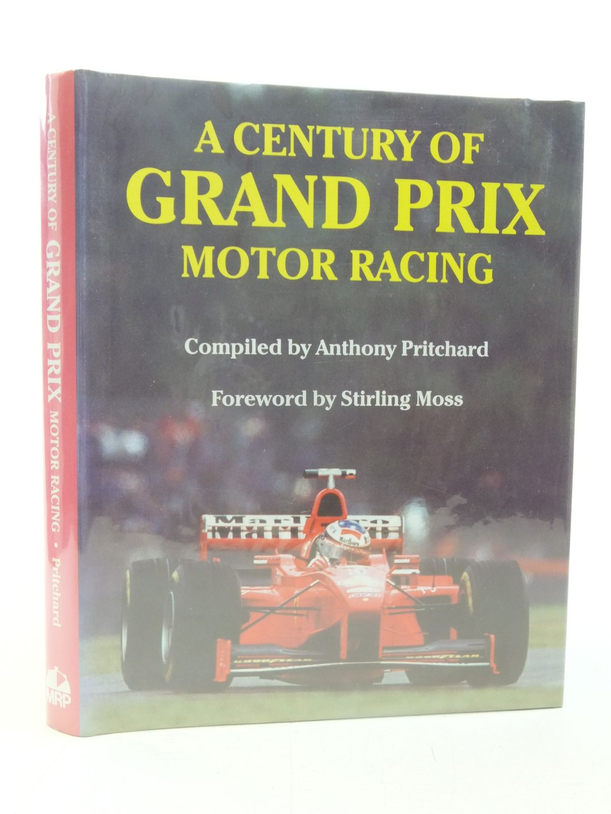 Photo of A CENTURY OF GRAND PRIX MOTOR RACING written by Pritchard, Anthony<br />Moss, Stirling published by Motor Racing Publications Ltd. (STOCK CODE: 1606154)  for sale by Stella & Rose's Books
