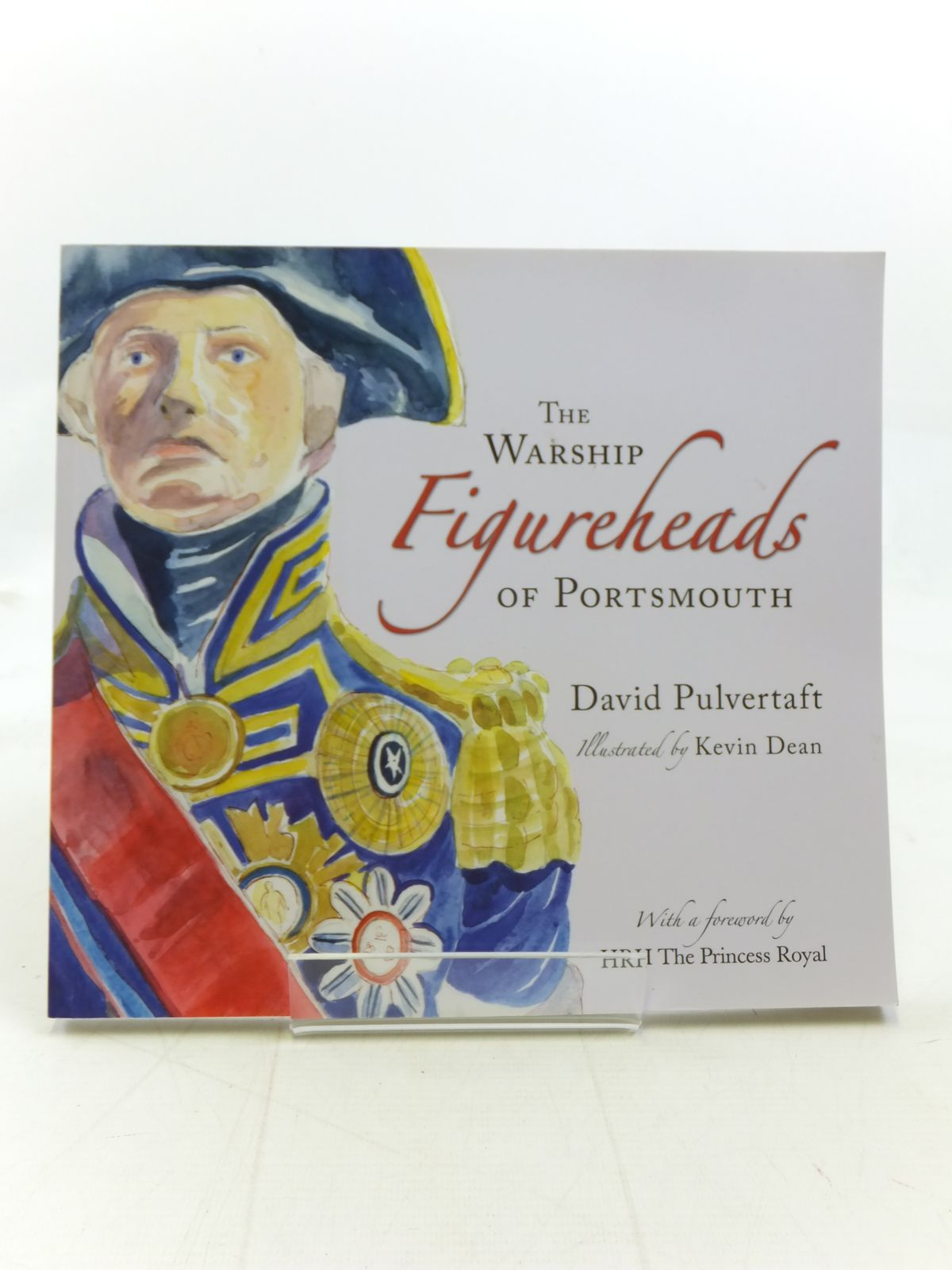 Photo of THE WARSHIP FIGUREHEADS OF PORTSMOUTH written by Pulvertaft, David illustrated by Dean, Kevin published by The History Press (STOCK CODE: 1606273)  for sale by Stella & Rose's Books
