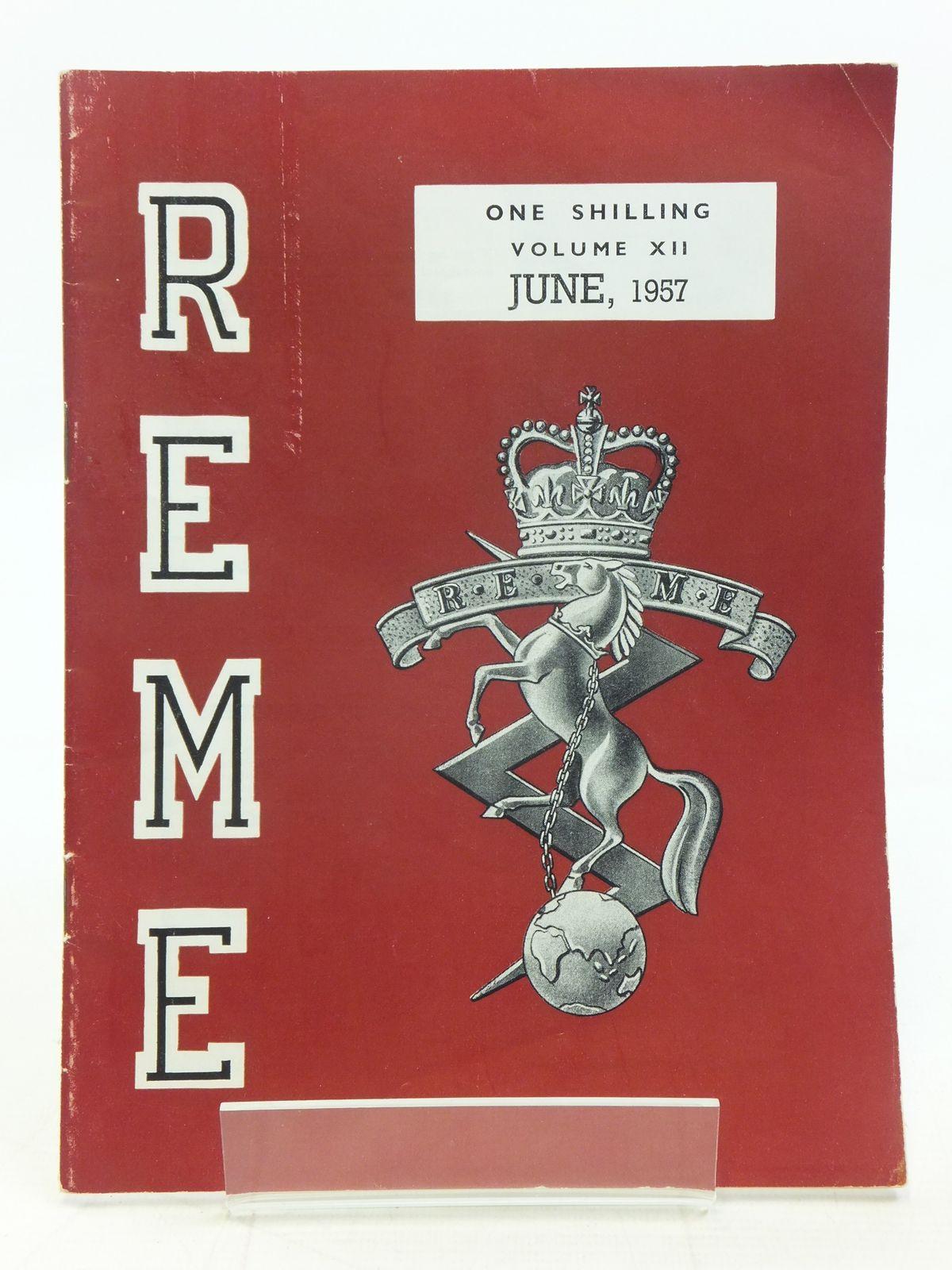 R.E.M.E. MAGAZINE VOLUME XII JUNE 1957 No. 6, STOCK CODE ...