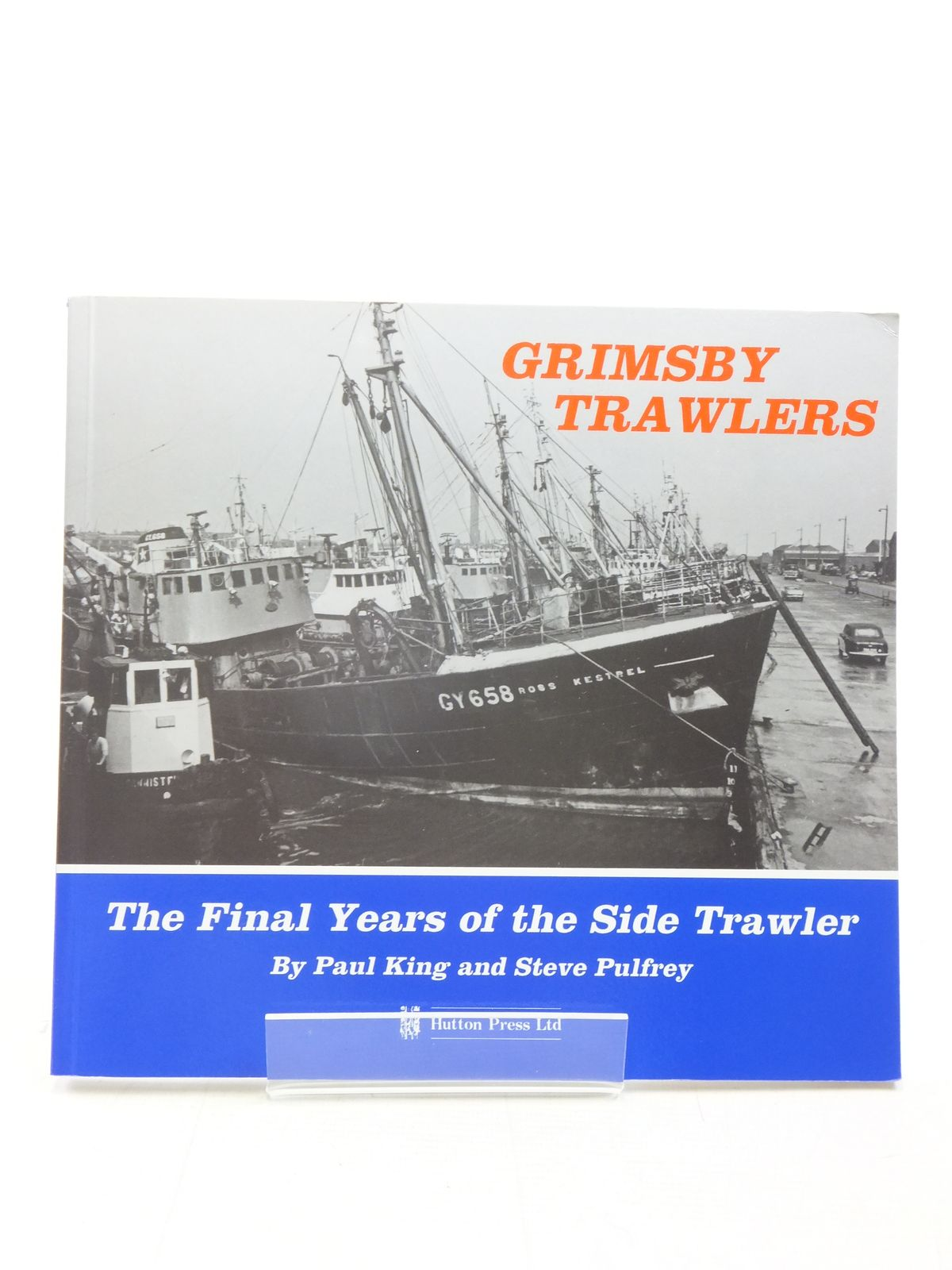 Photo of GRIMSBY TRAWLERS written by King, Paul<br />Pulfrey, Steve published by The Hutton Press (STOCK CODE: 1606597)  for sale by Stella & Rose's Books